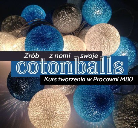 cottonballs - diy - atrakcje i warsztaty dla dorosłych Warszawa 2017