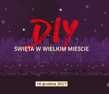 DIY Święta w Wielki Mieście. - atrakcje dla dzieci w Warszawie 2017 - Boże Narodzenie, święta, ozdoby., mikołajki