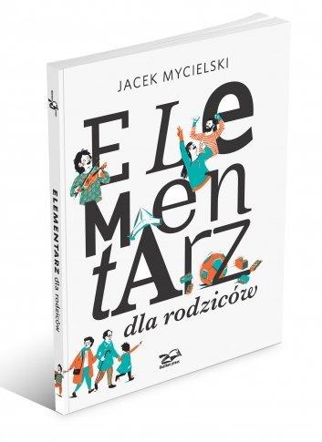 Elementarz dla rodziców Jacek Mycielski
