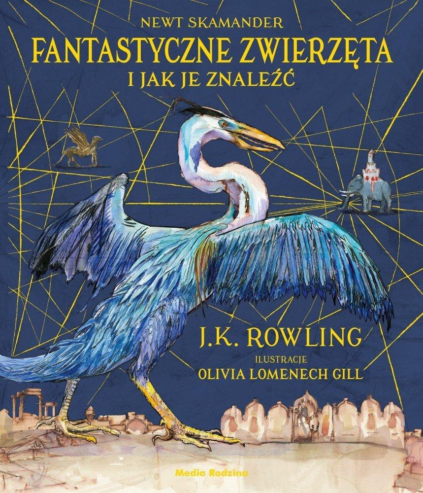 Fantastyczne zwierzęta i jak je znaleźć J.K. Rowling