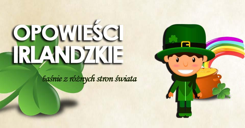 - atrakcje dla dzieci i rodziców w Warszawie 2017. bajki i opowieści Irlandzkie Warszawa