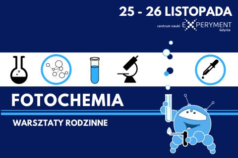 Poczuj chemię do... fotochemii – warsztaty rodzinne