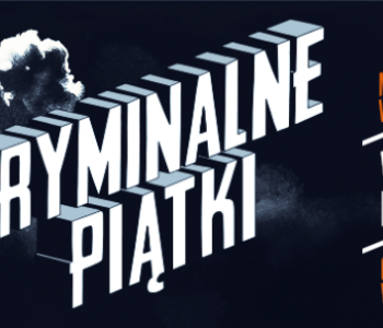 Kryminalny piątek dla nastolatków i dorosłych w Muzeum Emigracji w Gdyni