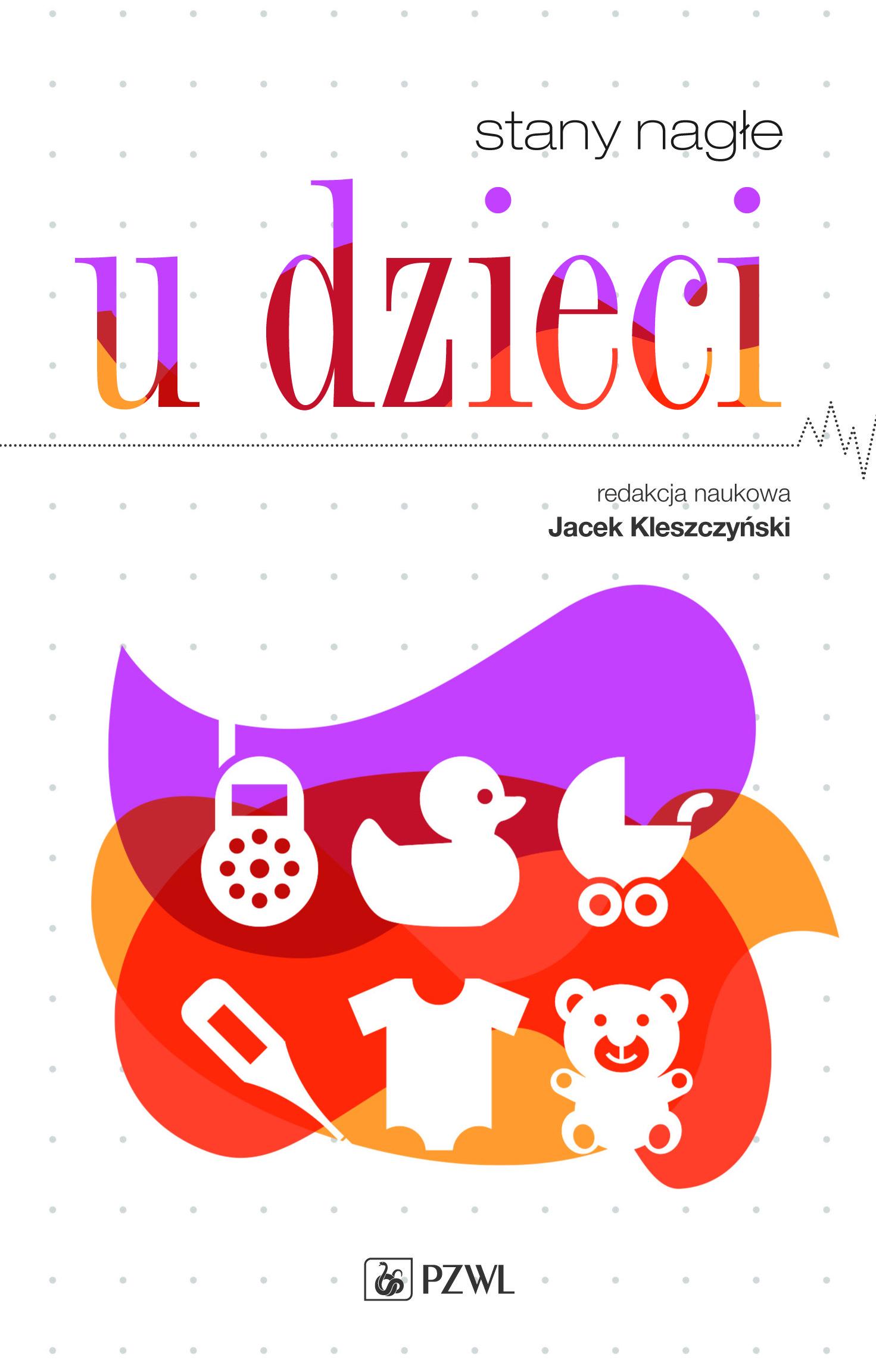 Stany nagłe u dzieci - książka przekazuje jak udzielać pomocy dzieciom