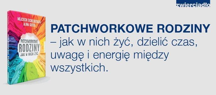 Patchworkowe rodziny książka Wojciech Eichelberger premiera książki