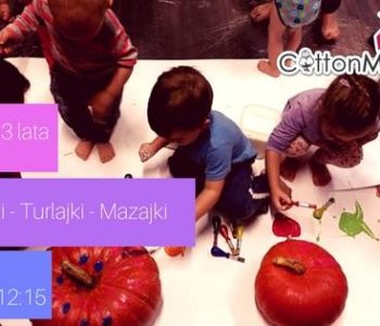 Śpiewajki turlajki mazajki – zajęcia muzyczno-sensoryczne w Cotton Mill