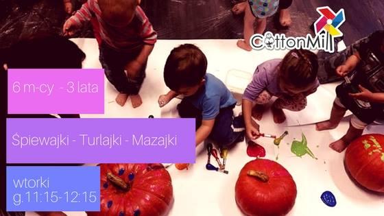 Śpiewajki turlajki mazajki - zajęcia muzyczno-sensoryczne w Cotton Mill