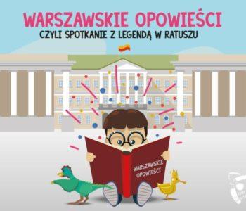 Warszawskie opowieści, czyli spotkanie z legendą w ratuszu