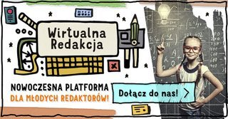Zostań młodym redaktorem! Dołącz do grona dziecięcych Wirtualnych Redaktorów!