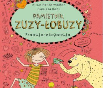 Pamiętnik Zuzy łobuzy Francja Elegancja