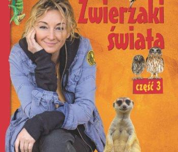 Zwierzaki świata część 3 – książka Martyny Wojciechowskiej
