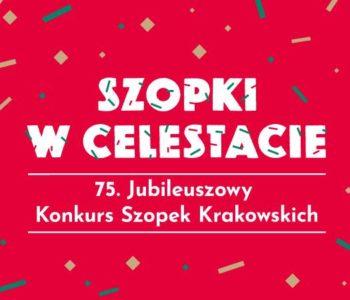 Jubileuszowy Konkurs Szopki Krakowskiej oraz pokonkursowa wystawa