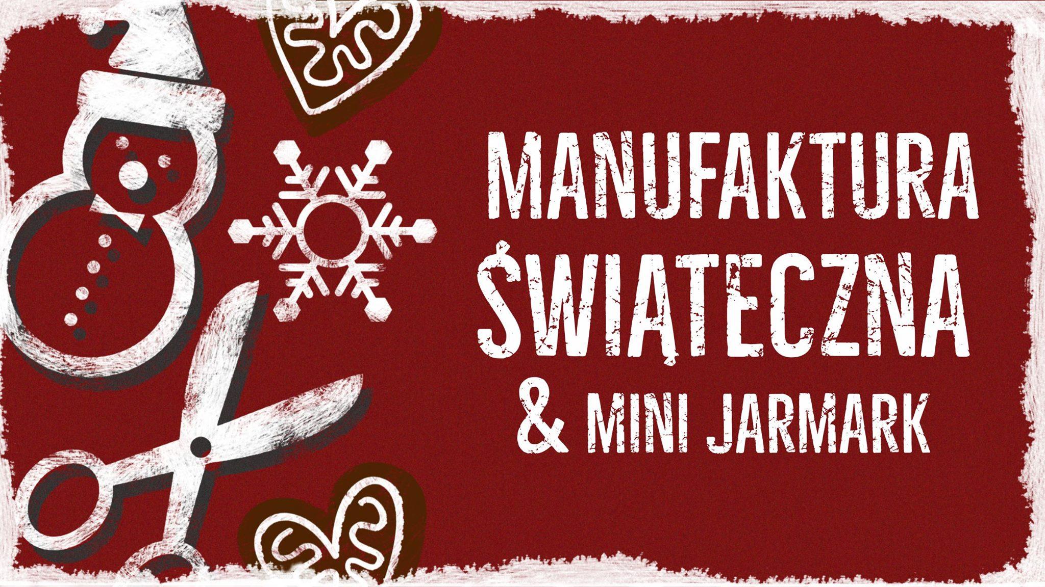 Bożonarodzeniowa Manufaktura Świąteczna i Jarmark
