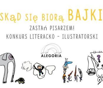 Ogólnopolski konkurs literacko – ilustratorski dla dzieci 7 -12 lat: Zostań pisarzem!