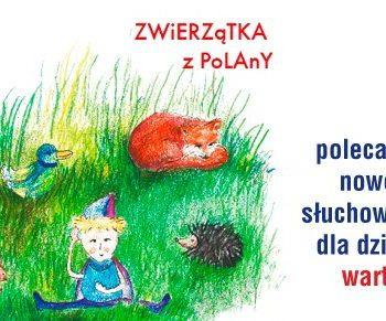 Słuchowisko Zwierzątka z polany – nastrojowa baśń o miłości dla dzieci