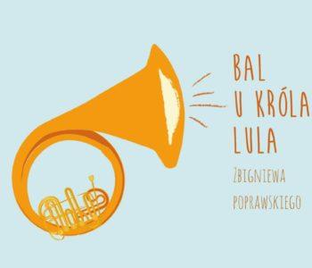 Bal u Króla Lula we Wrocławskim Centrum Twórczości Dziecka