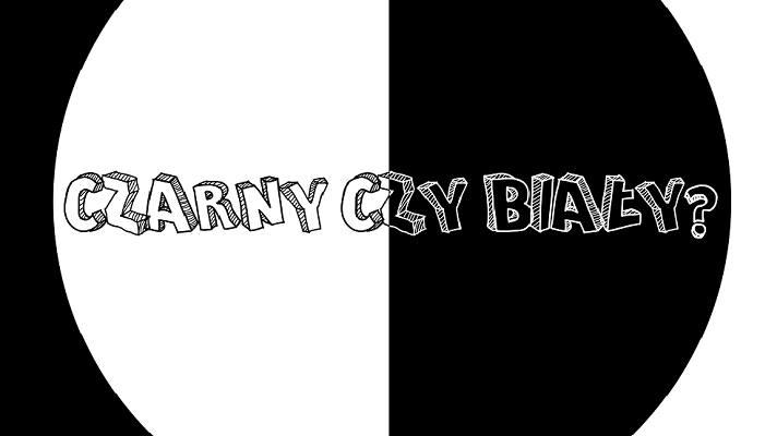 Czarny czy biały?