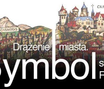 Drążenie miasta. Symbol – Święto Rynku Podziemnego
