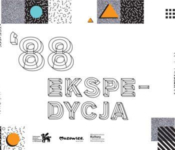 Ekspedycja '88 – prezentacja wystawy, live act w stylu lat 80-tych