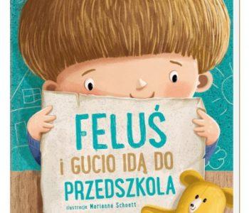 Feluś i Gucio idą do przedszkola – książka dla dzieci