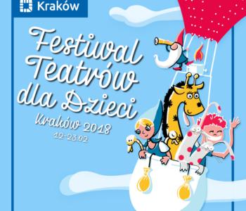 Wyprawa w dziecięcy świat wyobraźni.Festiwal Teatrów Dla Dzieci Kraków 2018