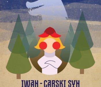 Premiera przedstawienia: Iwan - carski syn