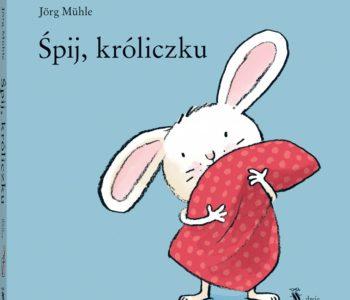 Śpij, króliczku recenzja książki dla dzieci