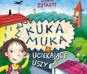 Kuka Muka i uciekające uszy - recenzja książki