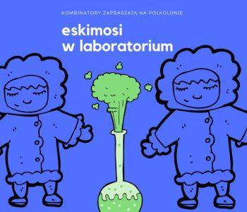 Pólkolonie dla dzieci – Eskimosi w laboratorium