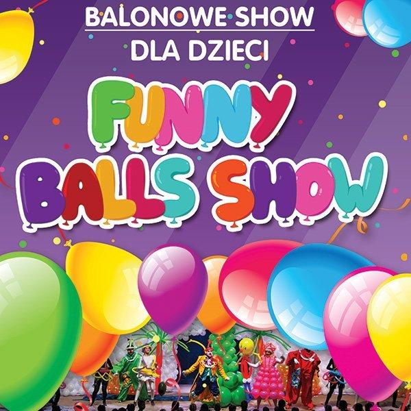 Balonowe Show, czyli Funny Balls Show