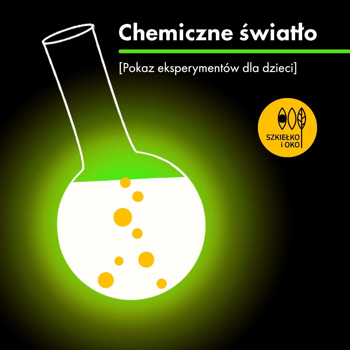 Chemiczne światło. Warsztaty przyrodnicze ze Szkiełkiem i Okiem