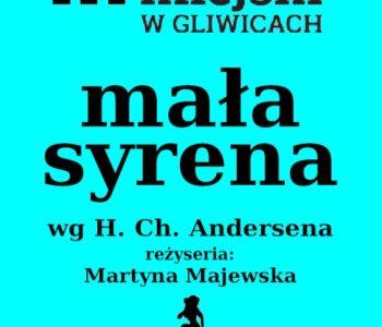 Mała Syrena wg Hansa Christiana Andersena  w Teatrze Miejskim w Gliwicach