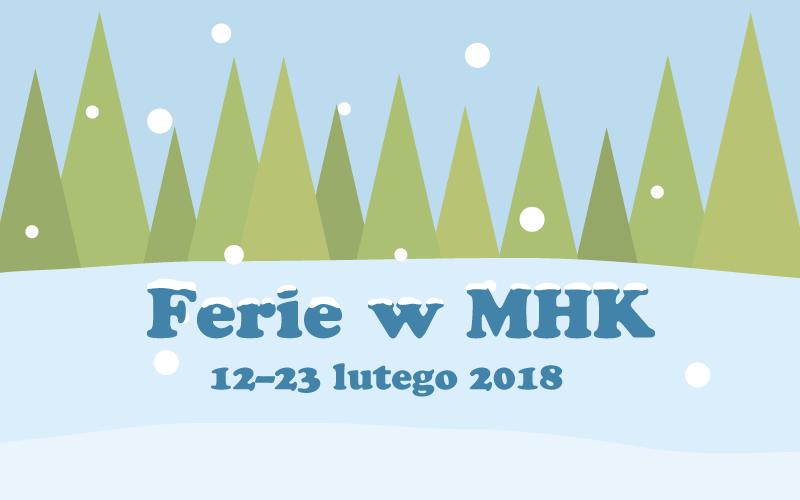 Historyczne ferie w MHK