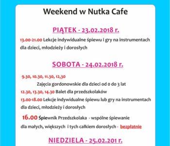Najbliższy weekend Nutka Café, zapraszamy 23-25.02.2018 r.