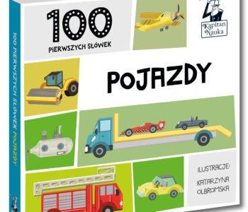 100 pierwszych słówek: Pojazdy, Zwierzęta, W domu i w ogrodzie