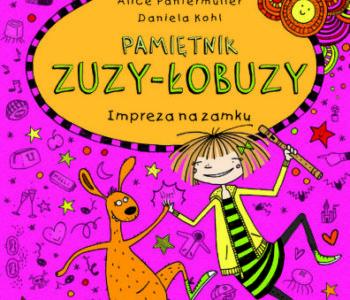 Pamiętnik Zuzy-Łobuzy – 10. tom uwielbianej przez dzieci serii
