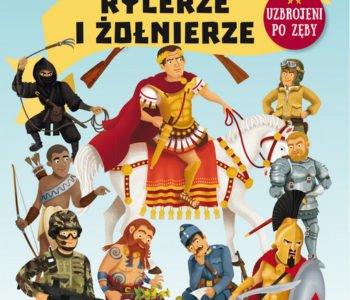 Rycerze i żołnierze – książka o historii świata z przymrużeniem oka