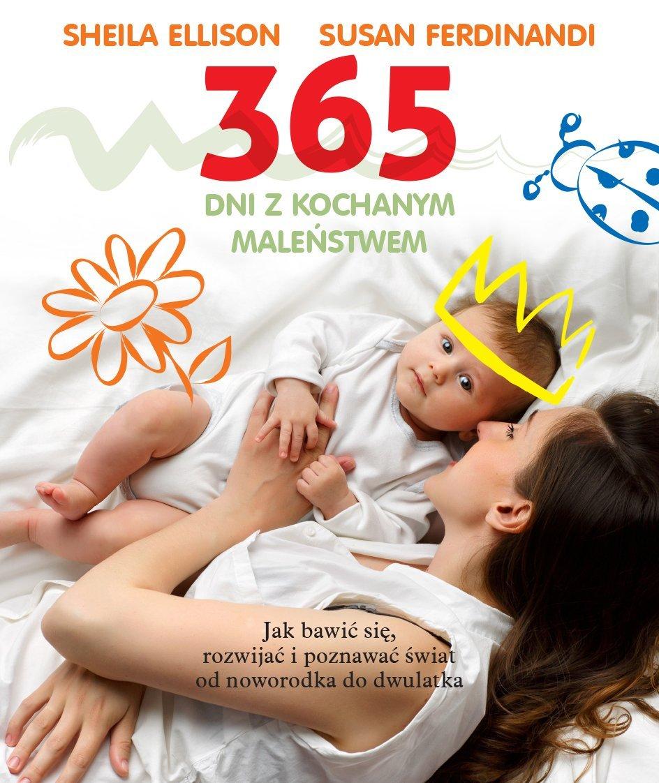 365 dni z kochanym maleństwem - niezwykły poradnik dla rodziców
