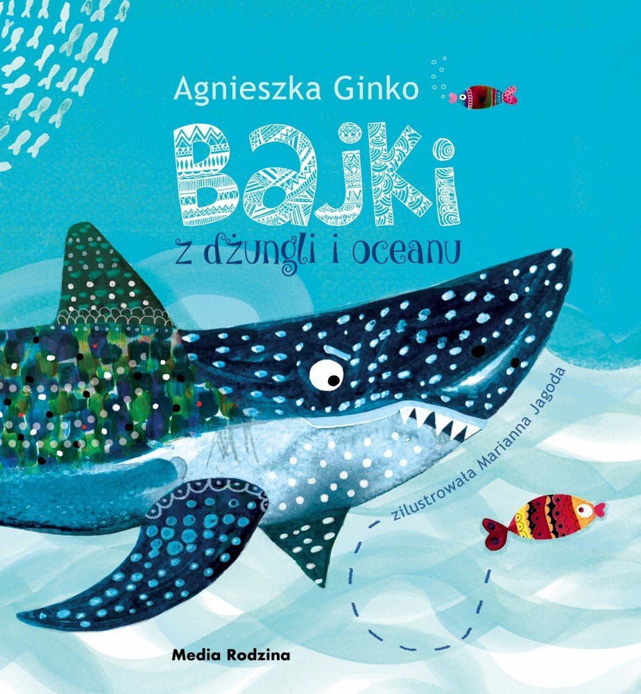 Bajki z dżungli i oceanu - książkowa wyprawa dla najmłodszych od wydawnictwa Media Rodzina