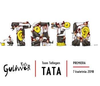 Tata – premiera w Teatrze Guliwer