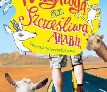 Hulajnogą przez świat! – premiera książki podróżniczej Dominika Wieczorkiewicza