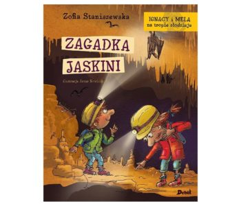 Ignacy i Mela na tropie złodzieja. Zagadka jaskini - detektywistyczna książka dla dzieci