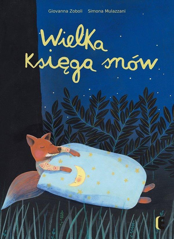 Wielka Księga Snów - wierszowana zasypianka, książka dla dzieci