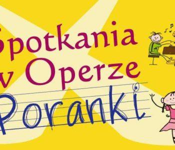 Poranki – cykl spotkań edukacyjnych dla dzieci w Operze Krakowskiej!
