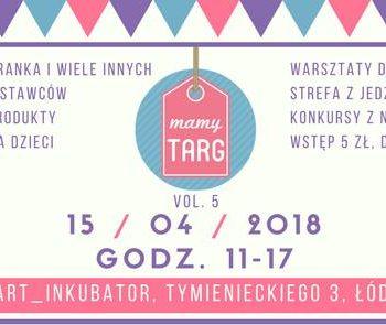 Mamy Targ po raz piaty - targi rodzinne w Łodzi
