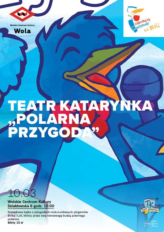 Teatr Katarynka: Polarna przygoda w Wolskim Centrum Kultury