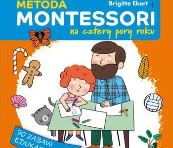 Metoda Montessori na cztery pory roku - książka dla rodziców