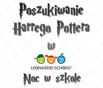 Nocowanie w Szkole Leader School – Poszukiwanie Harrego Pottera