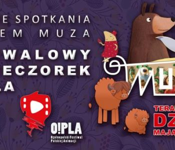Rodzinne Spotkania z Kinem MUZA – Festiwalowy Podwieczorek. Sosnowiec