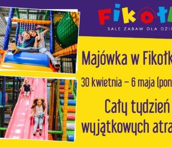 Majówka dla dzieci w Fikołkach